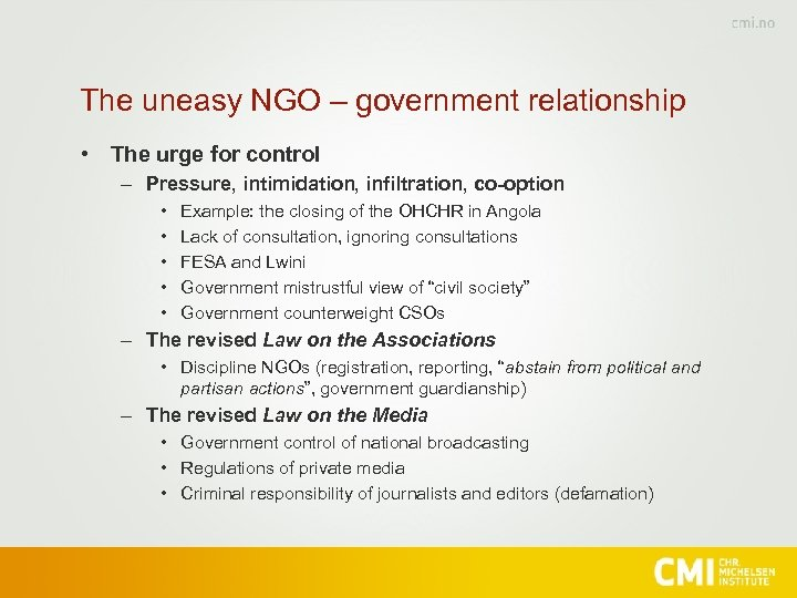 The uneasy NGO – government relationship • The urge for control – Pressure, intimidation,