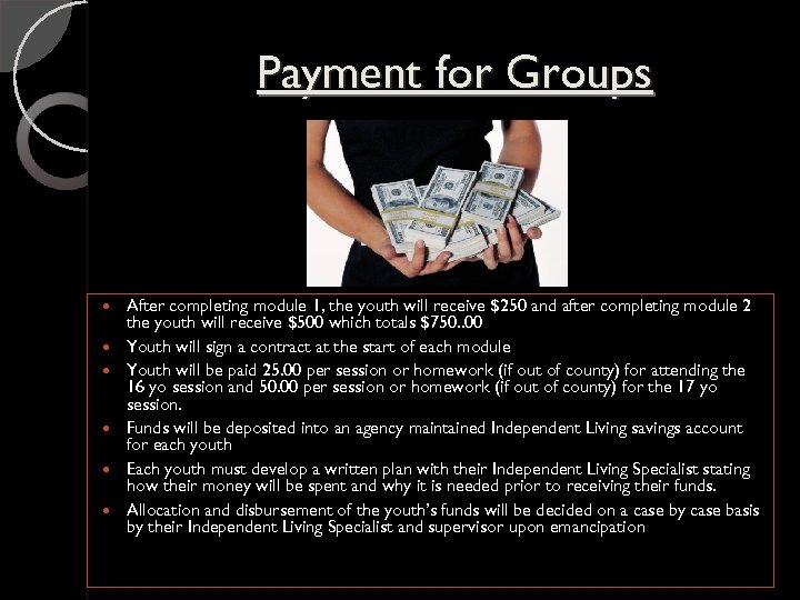Payment for Groups After completing module 1, the youth will receive $250 and after