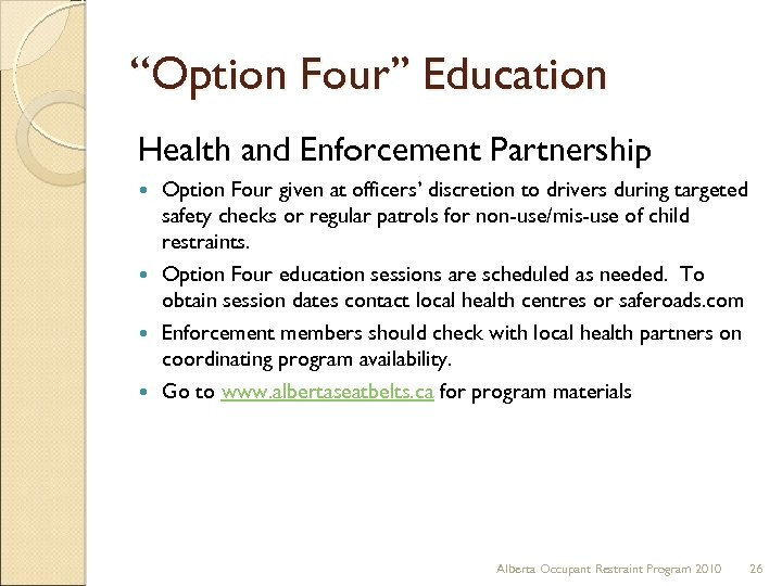 """Option Four"" Education Health and Enforcement Partnership Option Four given at officers' discretion to"