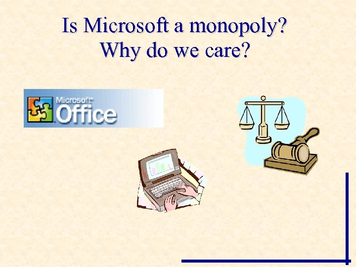 Is Microsoft a monopoly? Why do we care?