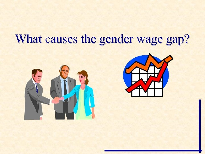 What causes the gender wage gap?