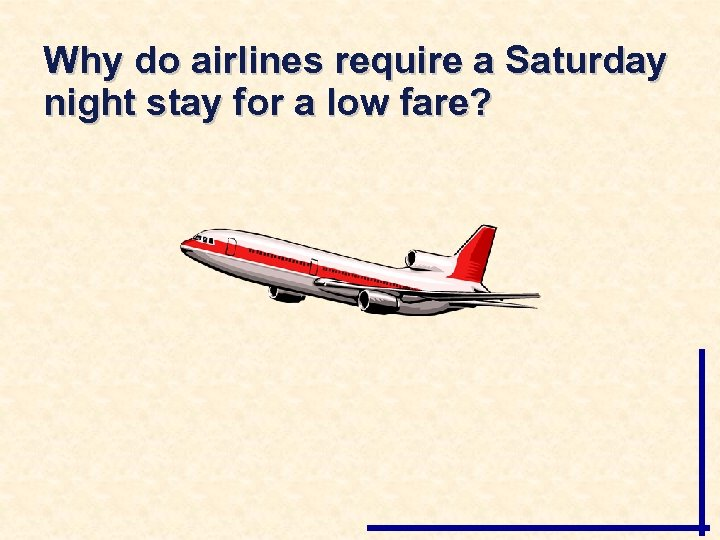 Why do airlines require a Saturday night stay for a low fare?