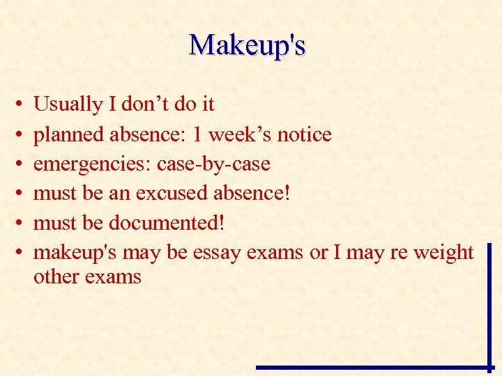 Makeup's • • • Usually I don't do it planned absence: 1 week's notice
