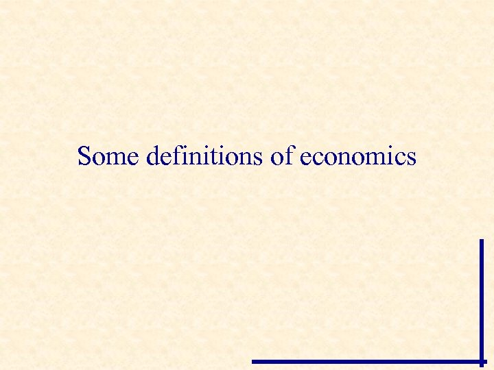 Some definitions of economics
