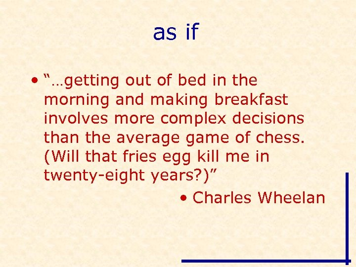 """as if • """"…getting out of bed in the morning and making breakfast involves"""