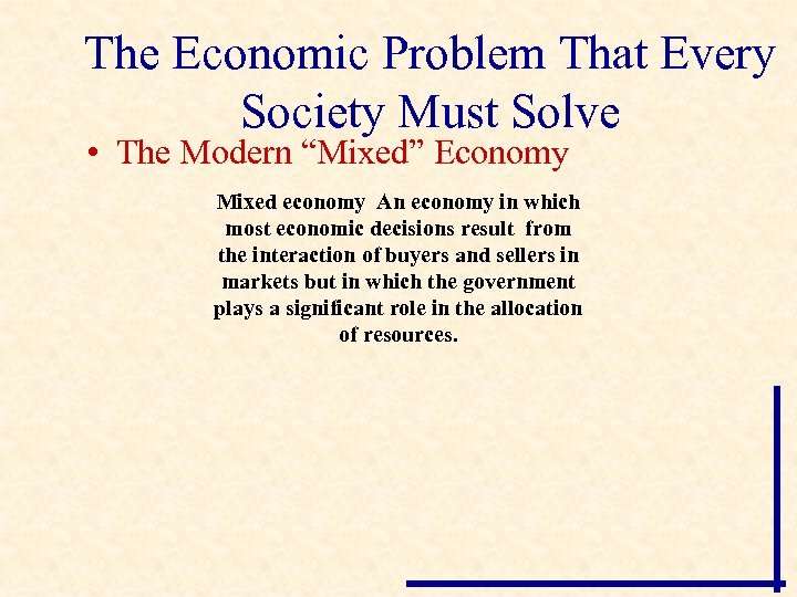 """The Economic Problem That Every Society Must Solve • The Modern """"Mixed"""" Economy Mixed"""