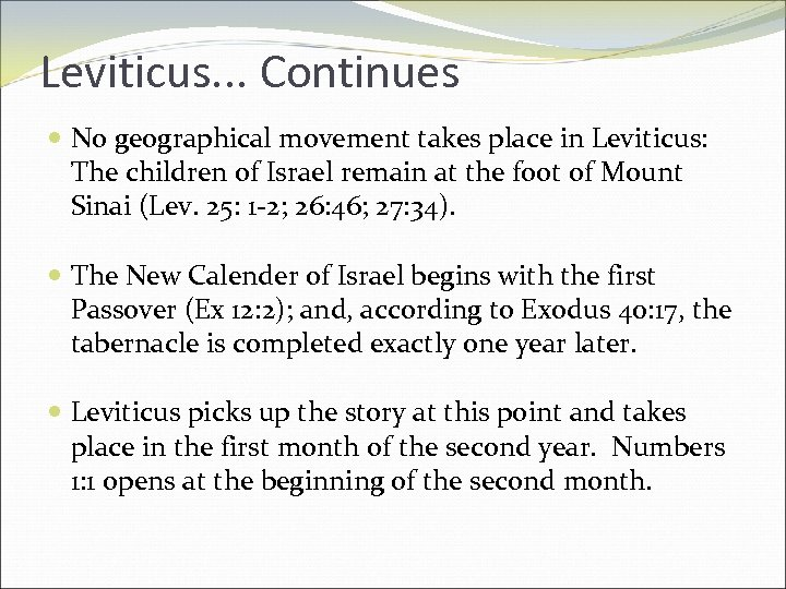 Leviticus. . . Continues No geographical movement takes place in Leviticus: The children of