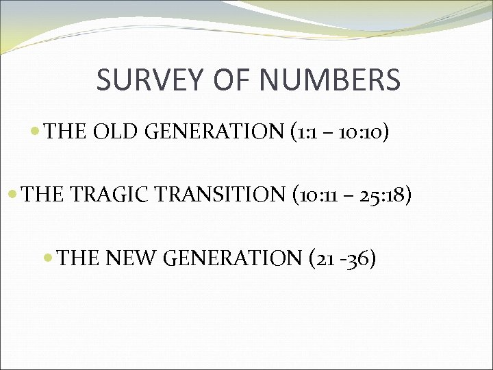 SURVEY OF NUMBERS THE OLD GENERATION (1: 1 – 10: 10) THE TRAGIC TRANSITION