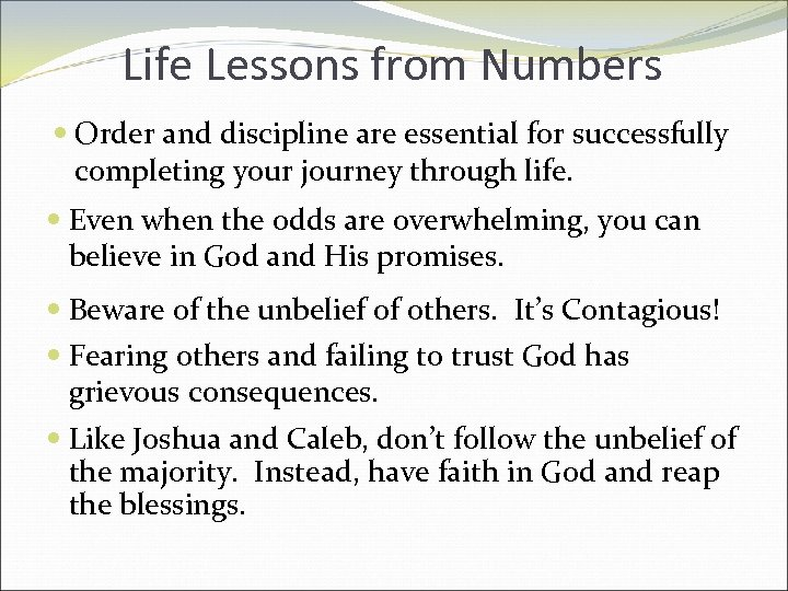 Life Lessons from Numbers Order and discipline are essential for successfully completing your journey