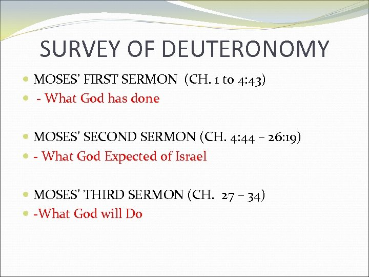 SURVEY OF DEUTERONOMY MOSES' FIRST SERMON (CH. 1 to 4: 43) - What God
