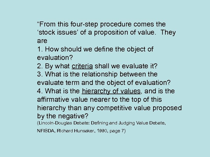 """From this four-step procedure comes the 'stock issues' of a proposition of value. They"