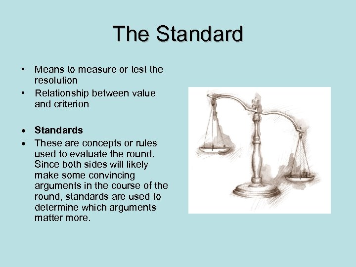 The Standard • Means to measure or test the resolution • Relationship between value