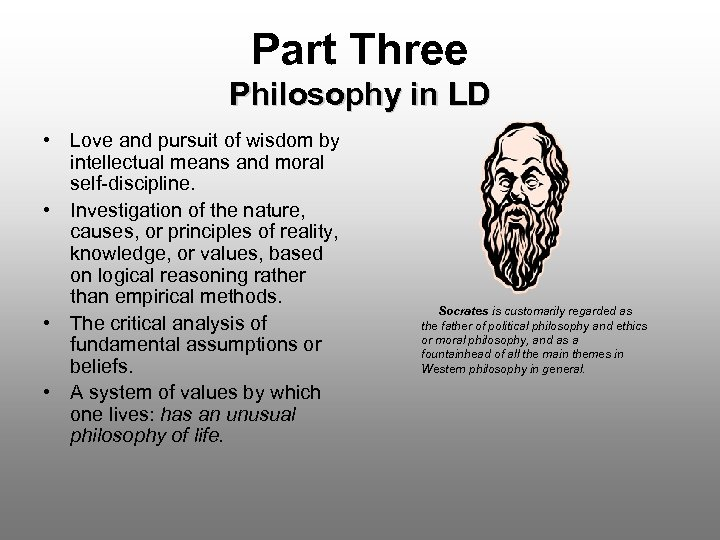Part Three Philosophy in LD • Love and pursuit of wisdom by intellectual means