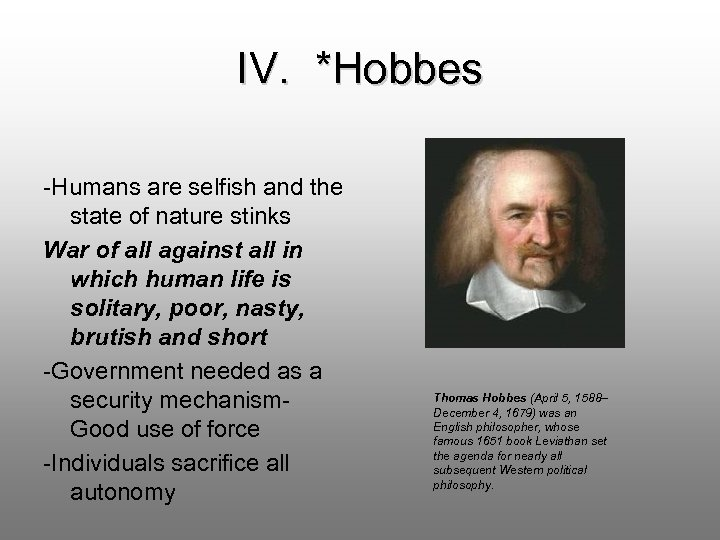 IV. *Hobbes -Humans are selfish and the state of nature stinks War of all