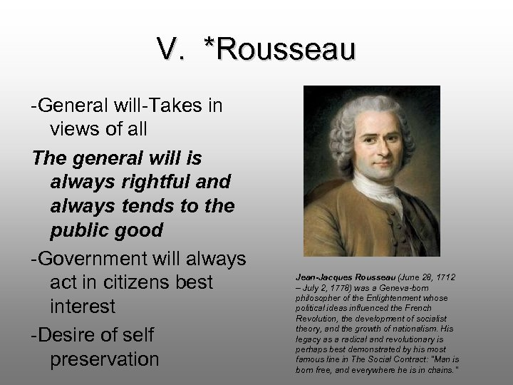 V. *Rousseau -General will-Takes in views of all The general will is always rightful