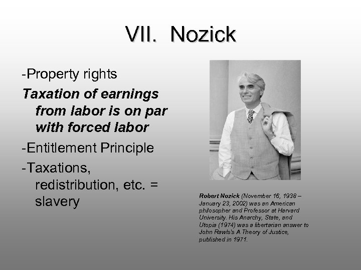 VII. Nozick -Property rights Taxation of earnings from labor is on par with forced