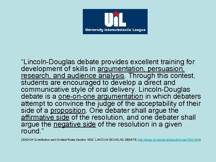 """""""Lincoln-Douglas debate provides excellent training for development of skills in argumentation, persuasion, research, and"""