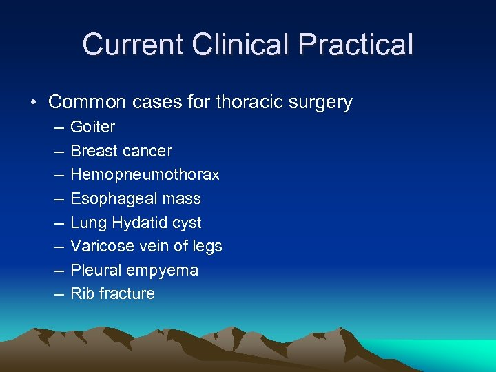 Current Clinical Practical • Common cases for thoracic surgery – – – – Goiter