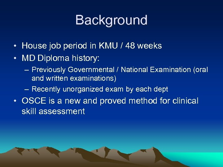 Background • House job period in KMU / 48 weeks • MD Diploma history:
