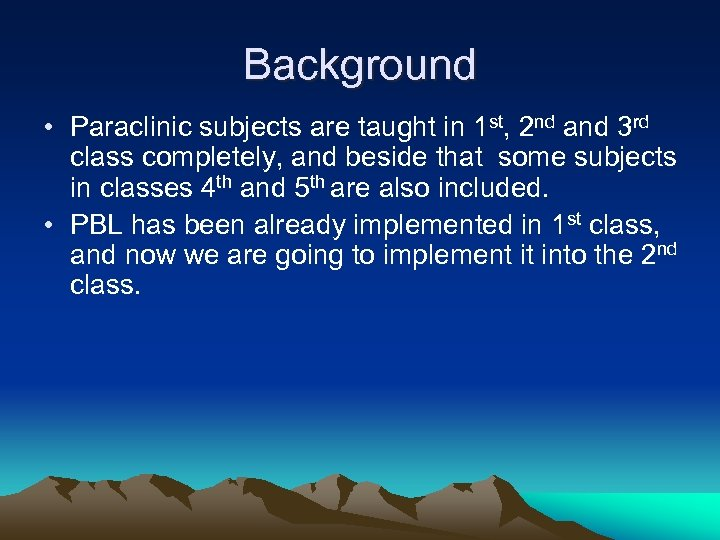 Background • Paraclinic subjects are taught in 1 st, 2 nd and 3 rd