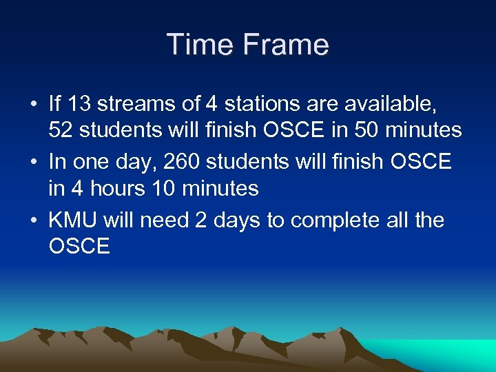 Time Frame • If 13 streams of 4 stations are available, 52 students will