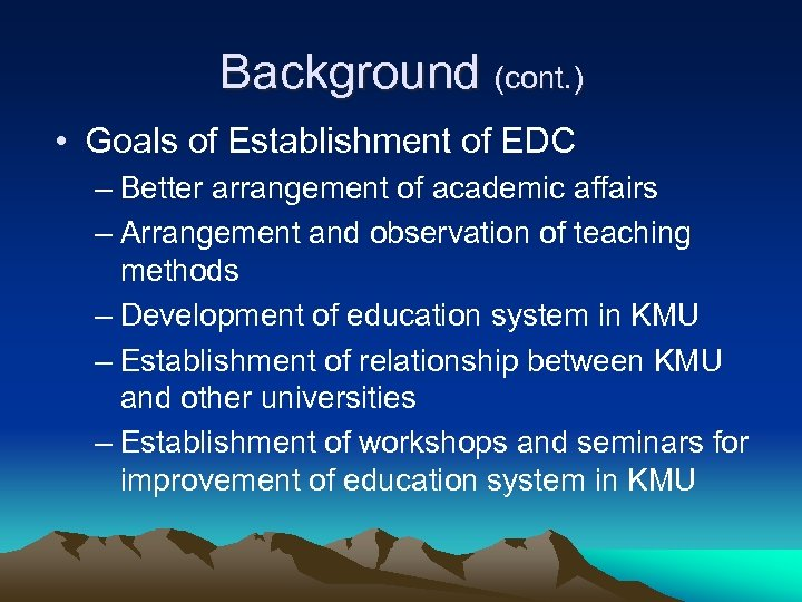 Background (cont. ) • Goals of Establishment of EDC – Better arrangement of academic