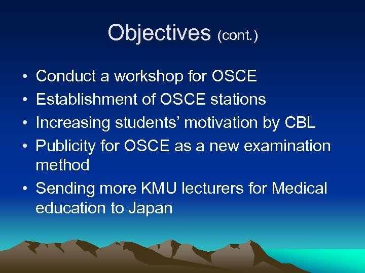 Objectives (cont. ) • • Conduct a workshop for OSCE Establishment of OSCE stations