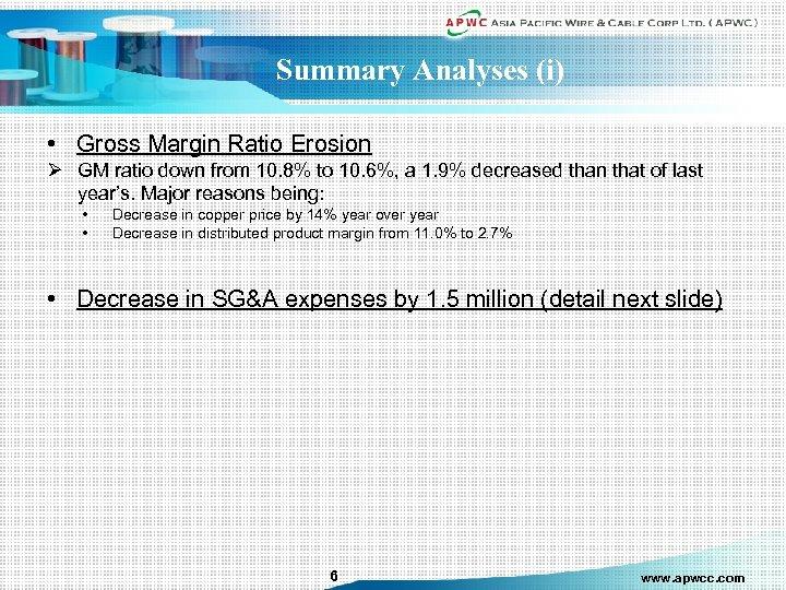 Summary Analyses (i) • Gross Margin Ratio Erosion Ø GM ratio down from 10.