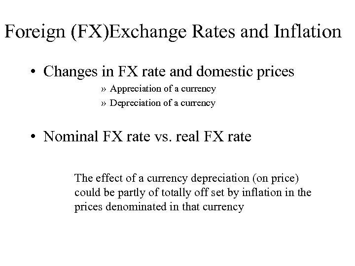 Foreign (FX)Exchange Rates and Inflation • Changes in FX rate and domestic prices »