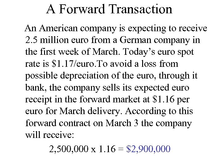 A Forward Transaction An American company is expecting to receive 2. 5 million euro