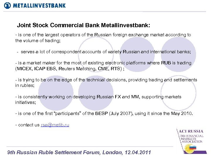 Joint Stock Commercial Bank Metallinvestbank: - is one of the largest operators of the