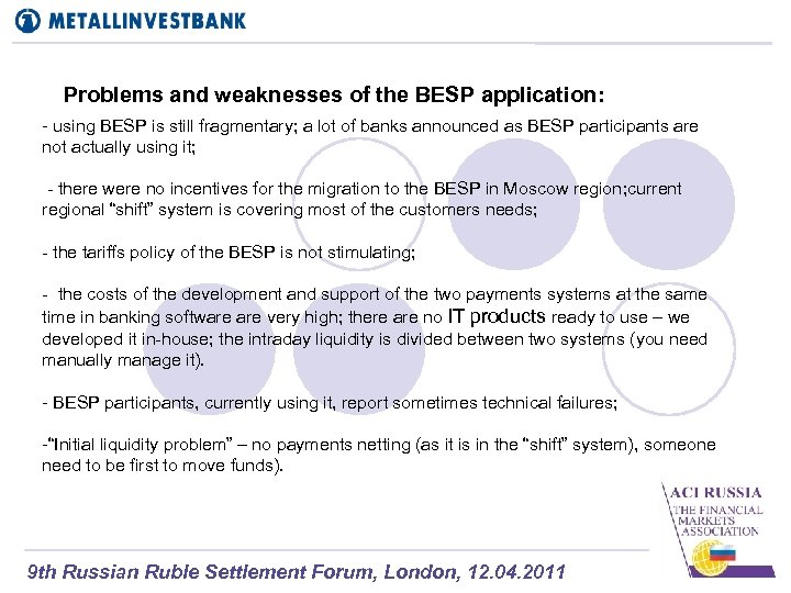 Problems and weaknesses of the BESP application: - using BESP is still fragmentary; a