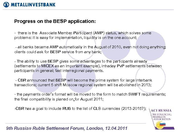 Progress on the BESP application: - there is the Associate Member Participant (AMP) status,