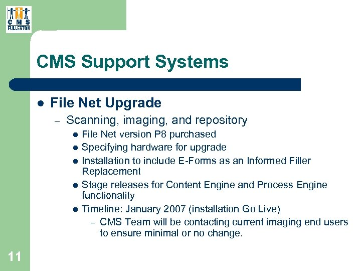CMS Support Systems l File Net Upgrade – Scanning, imaging, and repository l l