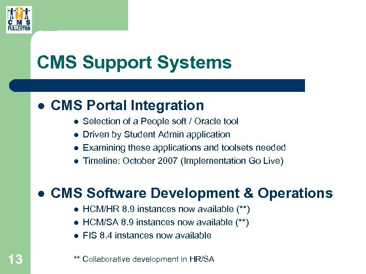 CMS Support Systems l CMS Portal Integration l l l CMS Software Development &