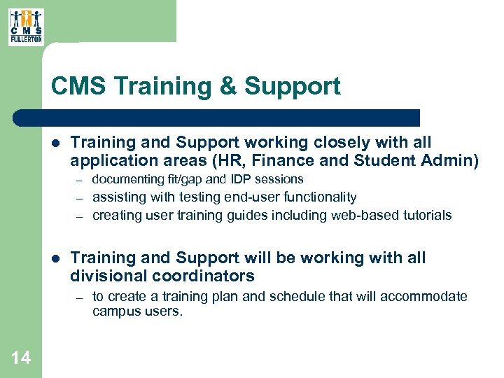 CMS Training & Support l Training and Support working closely with all application areas