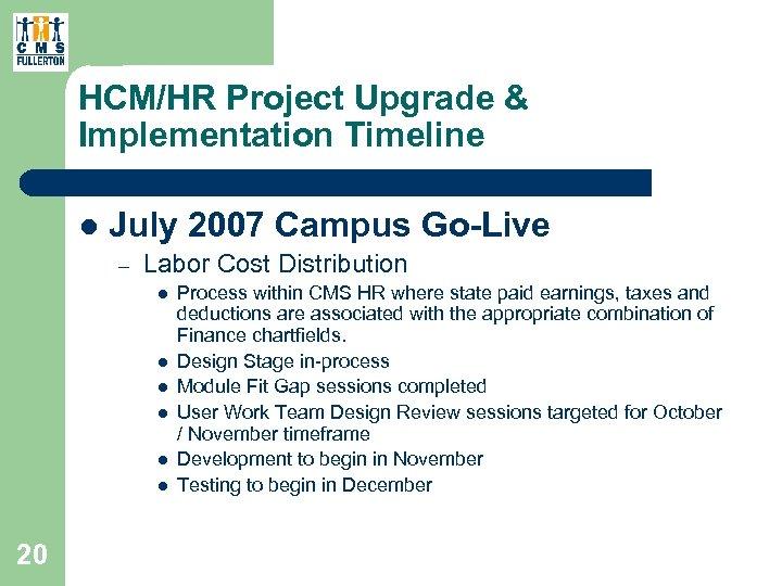 HCM/HR Project Upgrade & Implementation Timeline l July 2007 Campus Go-Live – Labor Cost