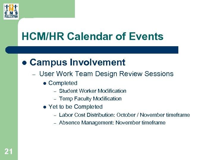 HCM/HR Calendar of Events l Campus Involvement – User Work Team Design Review Sessions