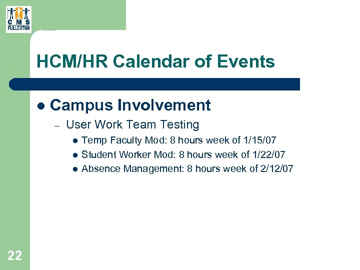 HCM/HR Calendar of Events l Campus Involvement – User Work Team Testing l l