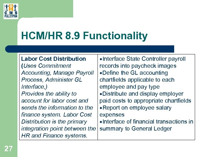 HCM/HR 8. 9 Functionality Labor Cost Distribution (Uses Commitment Accounting, Manage Payroll Process, Administer
