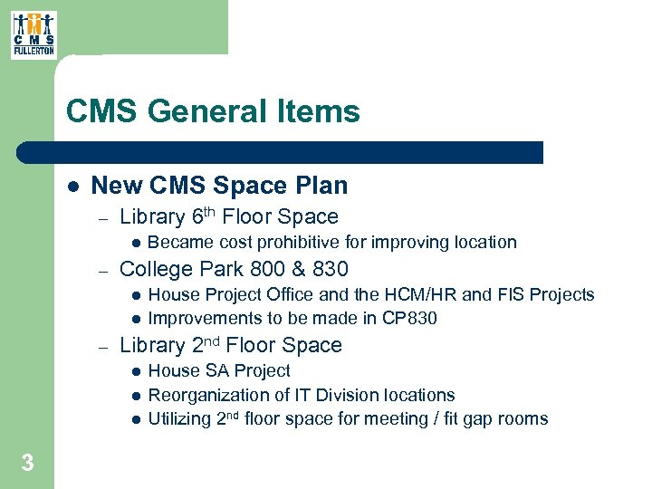 CMS General Items l New CMS Space Plan – Library 6 th Floor Space