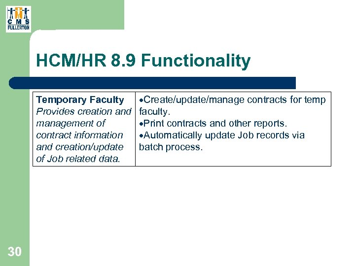 HCM/HR 8. 9 Functionality Temporary Faculty Provides creation and management of contract information and