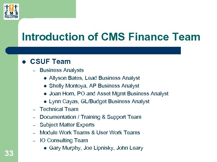 Introduction of CMS Finance Team l CSUF Team – – – 33 Business Analysts