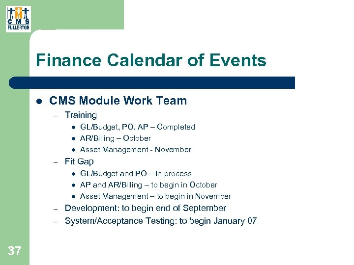 Finance Calendar of Events l CMS Module Work Team – Training l l l