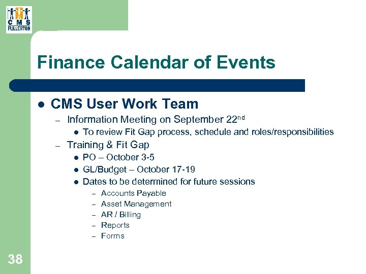 Finance Calendar of Events l CMS User Work Team – Information Meeting on September