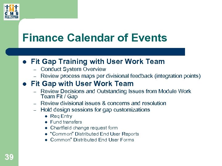 Finance Calendar of Events l Fit Gap Training with User Work Team – –