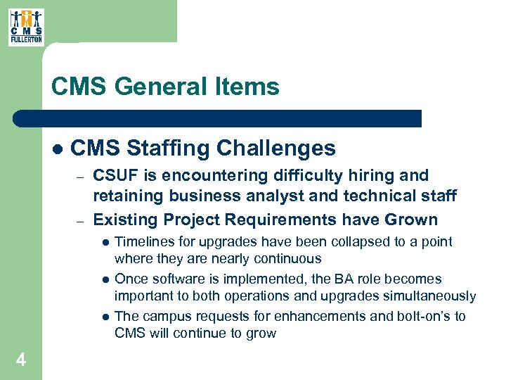 CMS General Items l CMS Staffing Challenges – – CSUF is encountering difficulty hiring