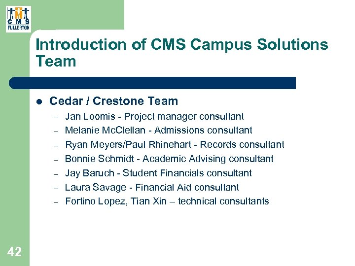 Introduction of CMS Campus Solutions Team l Cedar / Crestone Team – – –