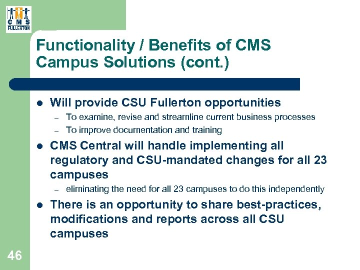 Functionality / Benefits of CMS Campus Solutions (cont. ) l Will provide CSU Fullerton
