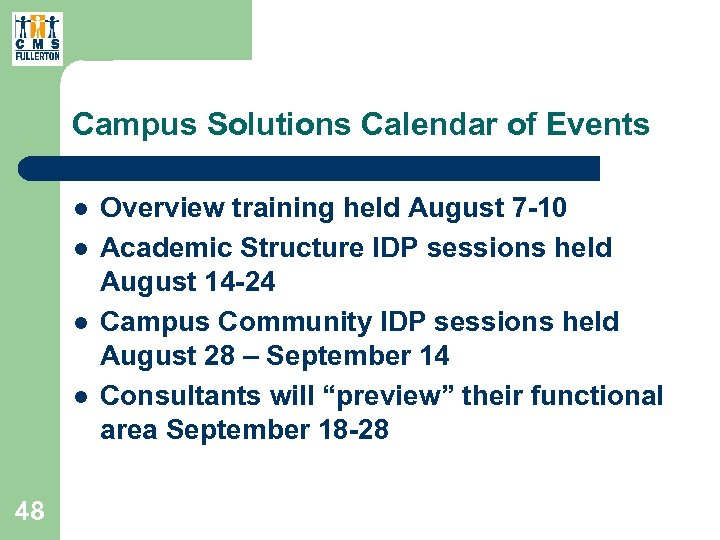 Campus Solutions Calendar of Events l l 48 Overview training held August 7 -10